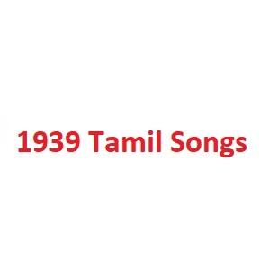 1939 Tamil Songs