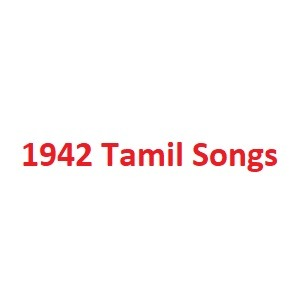 1942 Tamil Songs