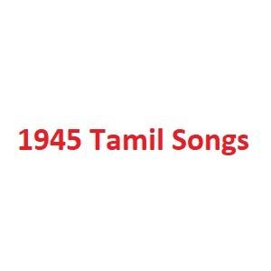 1945 Tamil Songs