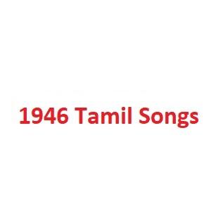 1946 Tamil Songs