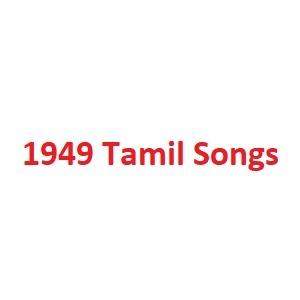 1949 Tamil Songs