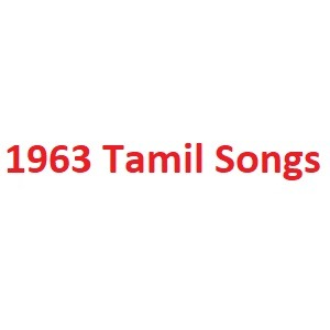 1963 Tamil Songs