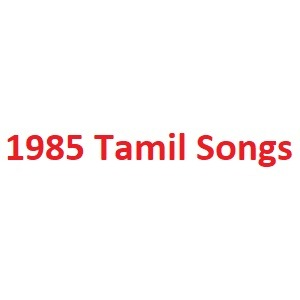1985 Tamil Songs