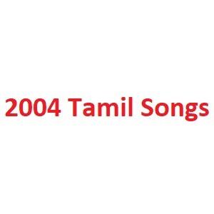 2004 Tamil Songs