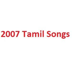 2007 Tamil Songs