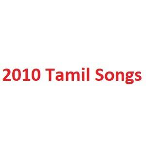 2010 Tamil Songs