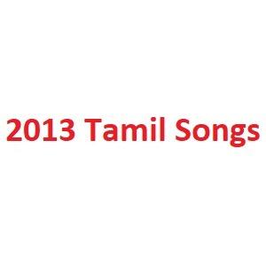 2013 Tamil Songs