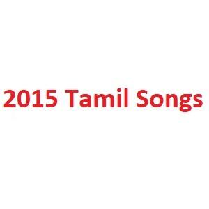 2015 Tamil Songs