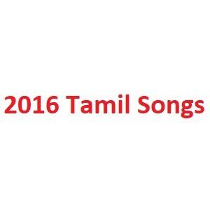 2016 Tamil Songs
