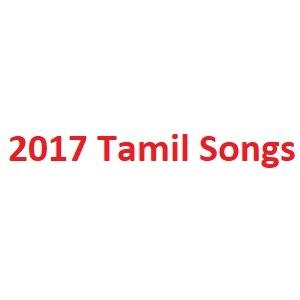 2017 Tamil Songs