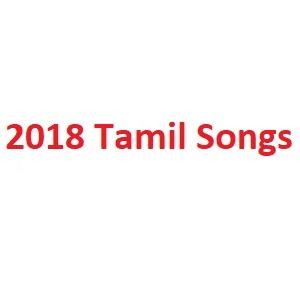 2018 Tamil Songs