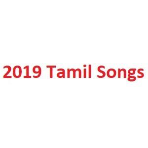 2019 Tamil Songs