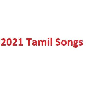 2021 Tamil Songs